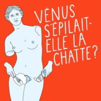 Logo of the podcast Vénus s'épilait-elle la chatte ?