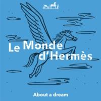 Logo du podcast Podcasts from Le Monde d'Hermès - About a dream