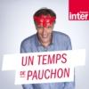 Logo du podcast France Inter - Un temps de Pauchon