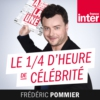 Logo du podcast Le quart d'heure de célébrité