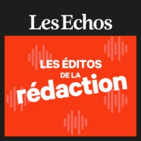 Logo of the podcast Les éditos de la rédaction - Les Echos