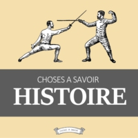 Logo of the podcast Choses à Savoir HISTOIRE
