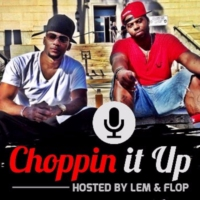 Logo of the podcast Choppin' It Up w/Lem & Flop