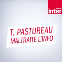 Logo of the podcast France Inter - Tanguy Pastureau maltraite l'info