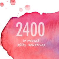 Logo du podcast Bande annonce - Les 2400, le podcast 100% menstruations