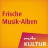 Logo of the podcast MDR KULTUR empfiehlt: Frische Musik-Alben