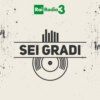 Logo of the podcast Sei Gradi - ARCHIVIO