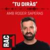 Logo of the podcast Tu diràs - L'hora a hora