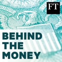 Logo of the podcast Behind The Money with the Financial Times