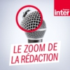 Logo of the podcast Le zoom de la rédaction