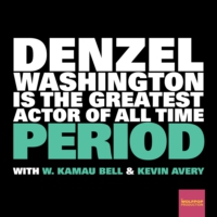 Logo of the podcast Denzel Washington is the Greatest Actor of All Time Period