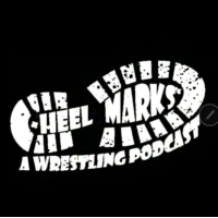 Logo of the podcast Heel Marks: A Wrestling Podcast