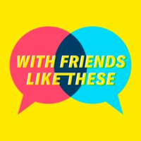 Logo of the podcast You've Got Problematic Male Leads: A With Friends Like These Valentine's Day Special!