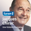 Logo of the podcast Chirac : une histoire française