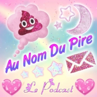 Logo du podcast Au Nom Du Pire