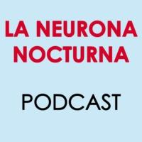 Logo du podcast La Neurona Nocturna