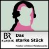Logo of the podcast Das starke Stück - Musiker erklären Meisterwerke - BR-KLASSIK