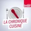 Logo du podcast La chronique cuisine