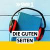 Logo of the podcast Die guten Seiten von SWR1