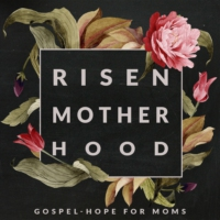 Logo of the podcast Risen Motherhood