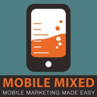 Logo of the podcast The Mobile Mixed Podcast: Mobile Marketing Made Easy
