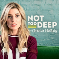 Logo du podcast Not Too Deep with Grace Helbig