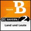 Logo du podcast Land und Leute - Bayern 2