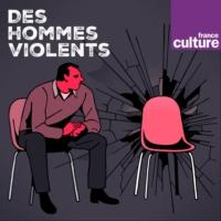Logo du podcast Des hommes violents