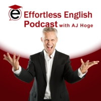 Logo of the podcast Effortless English Podcast | Learn English with AJ Hoge