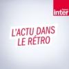 Logo of the podcast L'actu dans le rétro