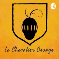 Logo of the podcast Le Chevalier Orange