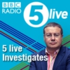 Logo of the podcast BBC Radio 5 Live - 5 live Investigates