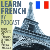 Logo du podcast Learn French by Podcast