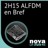 Logo of the podcast Radio Nova - 2H15 ALFDM en  bref
