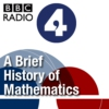 Logo of the podcast BBC Radio 4 - A Brief  History of  Mathematics