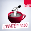 Logo of the podcast L'invité de 7h50