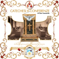 Logo of the podcast Catechesi, conferenze e meditazioni di don Leonardo Maria Pompei