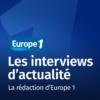 Logo of the podcast Les interviews d'actualité - Europe 1