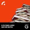 Logo of the podcast O Último Livro Que Me Bateu