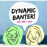 Logo of the podcast DYNAMIC BANTER! with Mike & Steve