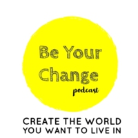 Logo du podcast Be Your Change