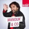 Logo du podcast Manouk & Co