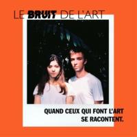 Logo of the podcast Le Bruit de l'art