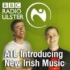 Logo of the podcast BBC Radio Ulster & BBC Radio Foyle - ATL Introducing...New Irish Music