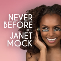 Logo of the podcast Never Before with Janet Mock