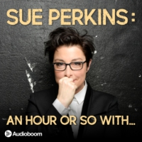Logo of the podcast Sue Perkins: An hour or so with...