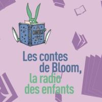 Logo du podcast Les contes de Bloom la radio des enfants