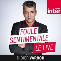 Logo of the podcast Foule sentimentale, le live