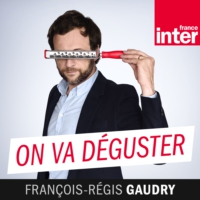 Logo of the podcast France Inter - On va déguster