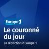 Logo of the podcast Le couronné du jour - Europe 1